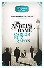 The Angel's Game: The Cemetery of Forgotten Books 2 (The Cemetery of Forgotten Ser