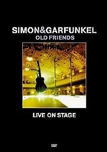 Simon & Garfunkel : Old friends live on stage