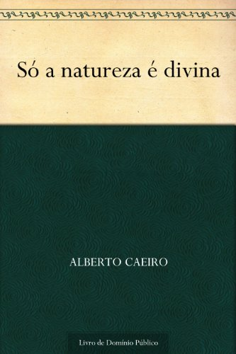 Só a natureza é divina (Portuguese Edition) book cover