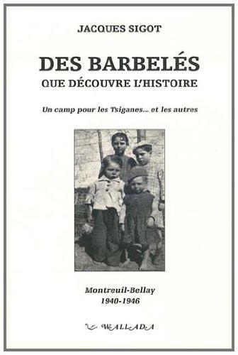 Des barbelés que découvre l'Histoire : un camp pour les tsiganes...et les autres