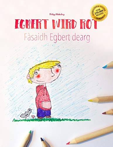 Egbert wird rot/Fàsaidh Egbert dearg: Kinderbuch/Malbuch Deutsch-Schottisch/Schottisches Gälisch (bilingual/zweisprachig)