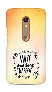AMEZ make good things happen Back Cover For Motorola Moto X Play