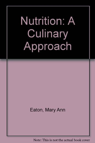 Nutrition: A Culinary Approach by EATON MARY ANNE (2011-09-29)