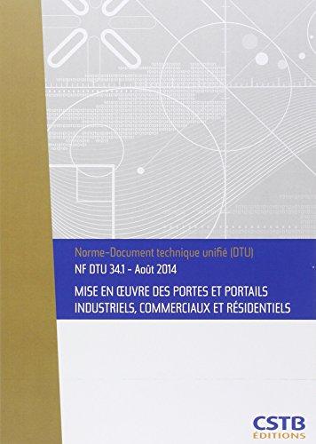 NF DTU 34.1 Mise en oeuvre des portes et portails industriel, commerciaux et résidentiels - Août 2014