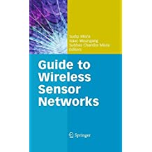 Guide to Wireless Sensor Networks (Computer Communications and Networks)