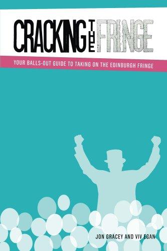 Cracking The Fringe: Your balls-out guide to taking on the Edinburgh Fringe (English Edition) (Ball Fringe)