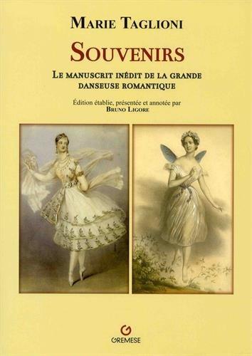 Souvenirs: Le manuscrit inédit de la grande danseuse romantique par Flavia Pappacena