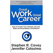 Great Work, Great Career by Stephen R. Covey (2009-12-15)