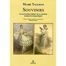 Souvenirs: Le manuscrit inédit de la grande danseuse romantique