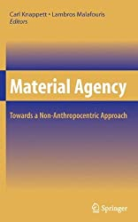 Material Agency: Towards a Non-Anthropocentric Approach (2008-09-19)