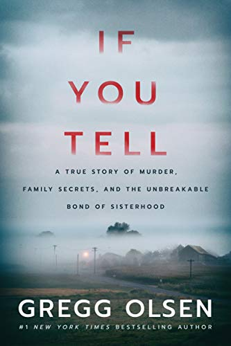 If You Tell: A True Story of Murder, Family Secrets, and the Unbreakable Bond of Sisterhood (English Edition)