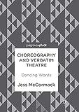 Choreography and Verbatim Theatre: Dancing Words