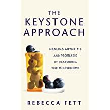 The Keystone Approach: Healing Arthritis and Psoriasis by Restoring the Microbiome (English Edition)