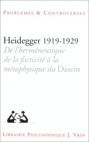 heidegger-1919-1929-de-lhermeneutique-de-la-facticite-a-la-metaphysique-du-dasein-problemes-controve