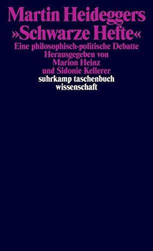 Martin Heideggers »Schwarze Hefte«: Eine philosophisch-politische Debatte (suhrkamp taschenbuch wissenschaft)