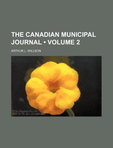 The Canadian Municipal Journal (Volume 2)