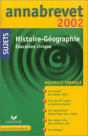 Annabrevet 2002 : Histoire - Géographie, éducation civique