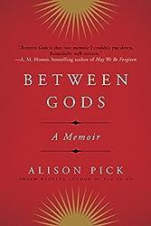 Between Gods: A Memoir