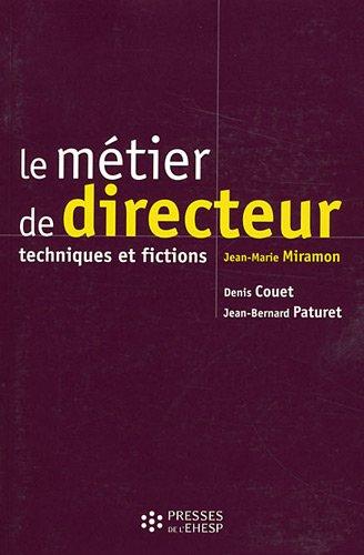 Le métier de directeur 4ème édition: Techniques et fictions