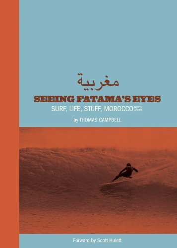 Thomas Campbell: Seeing Fatima's Eyes: Surf, Life, Stuff, Morocco, North Africa by Thomas Campbell (2015-03-24)