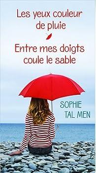 Les yeux couleur de pluie - Entre mes doigts coule le sable par Sophie Tal Men