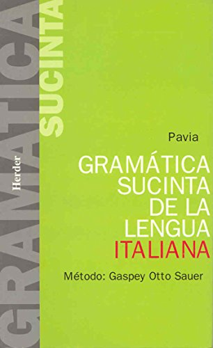 Gramática sucinta de la lengua italiana. Método: Gaspey Otto Sauer por Luigi Pavía