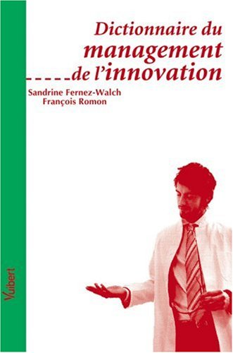 Dictionnaire du management de l'innovation par Sandrine Fernez-Walch, François Romon