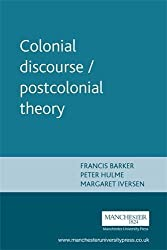 Colonial discourse / postcolonial theory (Essex Symposia) by Francis Barker (1996-06-27)