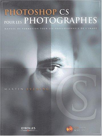 Photoshop CS pour les photographes (avec 1 CD-ROM) par Martin Evening