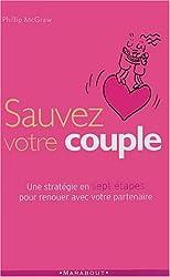 Sauvez votre couple : Sept étapes essentielles pour renouer avec votre partenaire