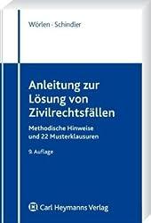 Anleitung zur Lösung von Zivilrechtsfällen: Methodische Hinweise und 22 Musterklausuren