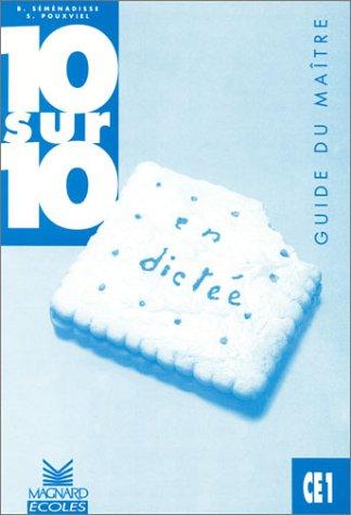 10/10 en dictée, CE1 : Guide du maître