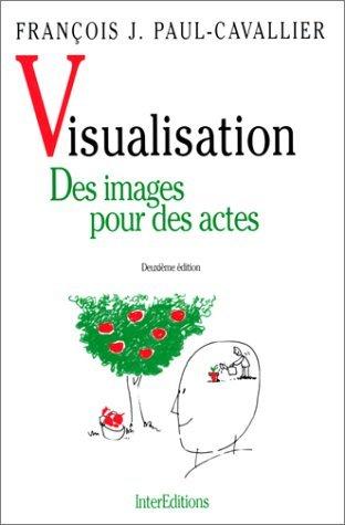 VISUALISATION. Des images pour des actes, 2ème édition