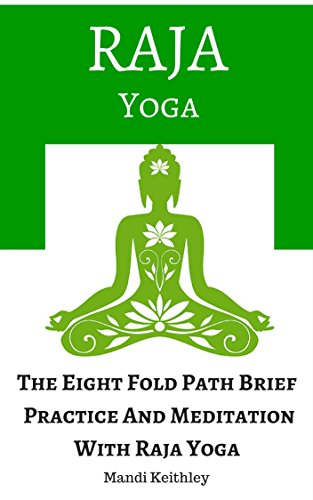Raja Yoga: The Eight Fold Path Brief, Practice And ...