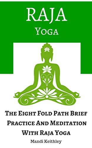 Raja Yoga: The Eight Fold Path Brief, Practice And ...