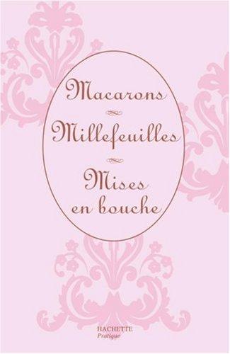 Macarons ; Millefeuilles ; Mises en bouche : Coffret en 3 volumes par Philippe Mérel