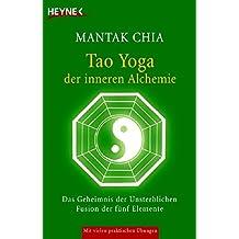 Tao Yoga der inneren Alchemie: Das Geheimnis der Unsterblichen  - Fusion der fünf Elemente