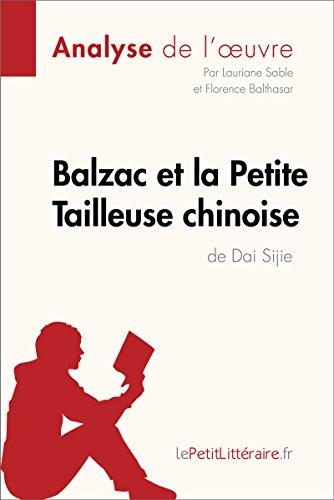 Balzac et la Petite Tailleuse chinoise de Dai Sijie (Analyse de l'oeuvre): Comprendre la littrature avec lePetitLittraire.fr (Fiche de lecture)