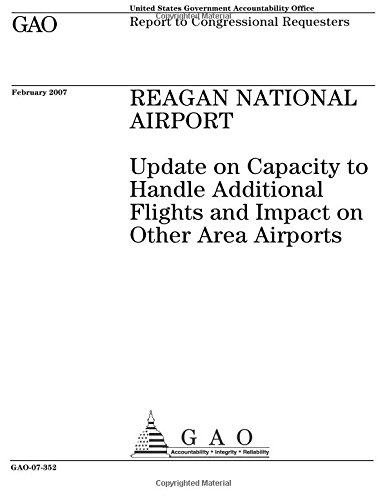 Reagan National Airport (Reagan National Airport: Update on Capacity to Handle Additional Flights and Impact on Other Area Airports)