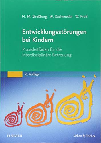 Entwicklungsstörungen bei Kindern: Praxisleitfaden für die interdisziplinäre Betreuung