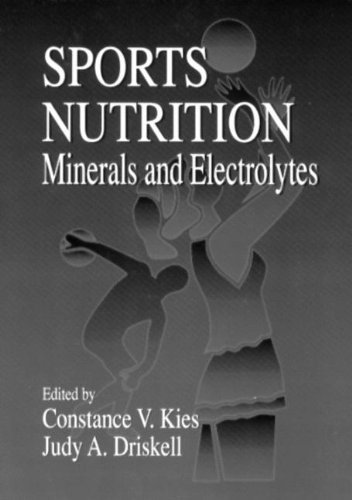 Sports Nutrition: Minerals and Electrolytes (Nutrition in Exercise & Sport) by Constance Kies (1995-02-06)