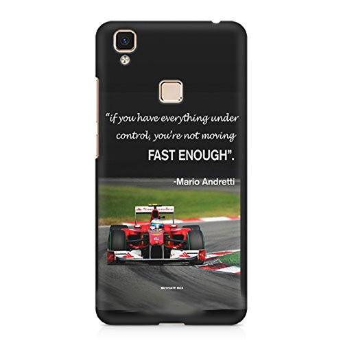 Motivate Box Mario Andretti - Formula 1 Race Quotes - If You Have Everything Under Control Then You Are Not Moving Fast Enough design, all side printed hard plastic phone's back case/cover for Vivo V3