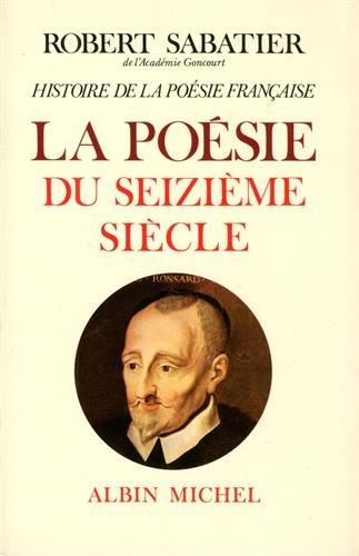 Histoire de la poésie française : Tome 2, La poésie du XVIe siècle