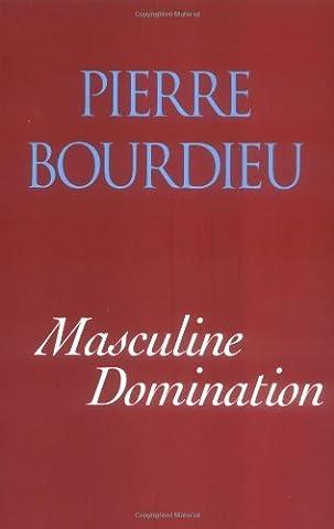 Masculine Domination by Pierre Bourdieu (5-Apr-2001) Paperback