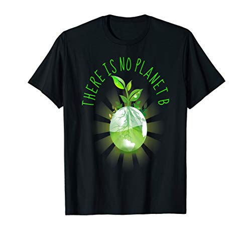 There is No Planet B against Climate Change Activist Earth T-Shirt