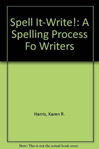 Spell It-Write!: A Spelling Process Fo Writers by Karen R. Harris (1998-01-02)