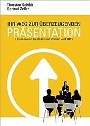 Ihr Weg zur überzeugenden Präsentation: Erstellen und Gestalten mit PowerPoint 2003 (Livre en allemand)