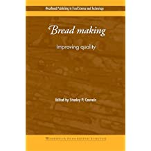 Bread Making: Improving Quality (Woodhead Publishing Series in Food Science, Technology and Nutrition)
