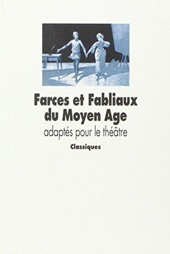 Farces et Fabliaux du Moyen Age adaptés pour le théâtre