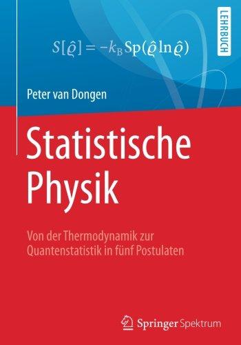 Statistische Physik: Von der Thermodynamik zur Quantenstatistik in funf Postulaten